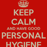 keep-calm-and-have-good-personal-hygiene